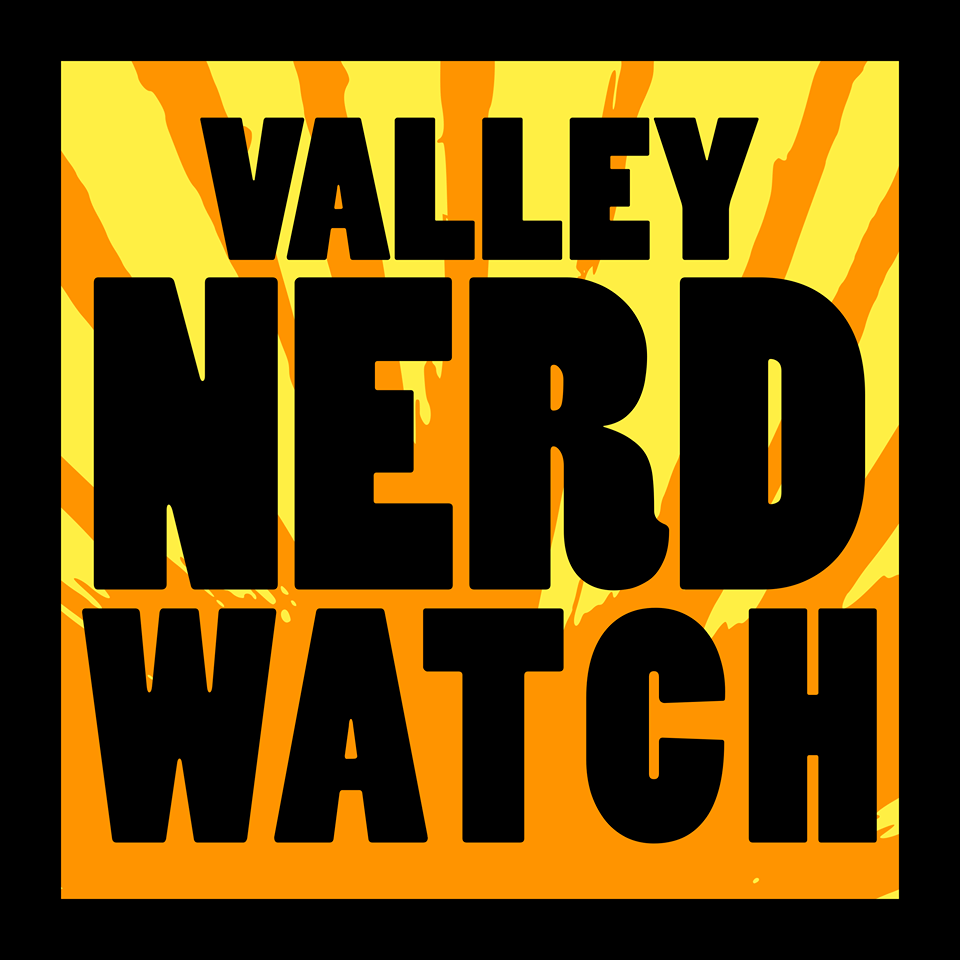 THE VALLEY NERD WATCH